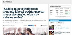 """""""Aplicar más populismo al mercado laboral podría generar mayor desempleo y baja de salarios reales"""""""