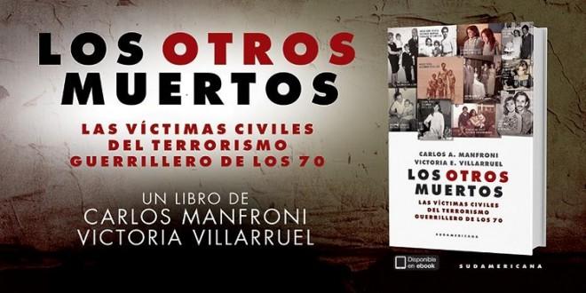"""Presentación del libro """"Los otros Muertos, las Víctimas Civiles del Terrorismo Guerrillero de los 70″"""