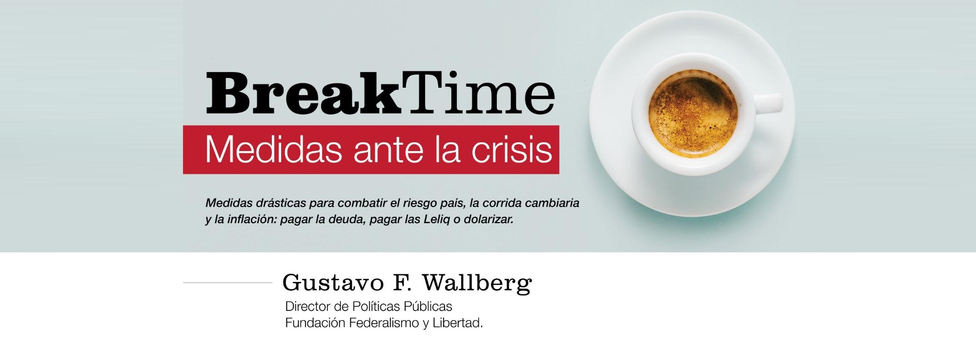 Break Time:  Medidas ante la crisis