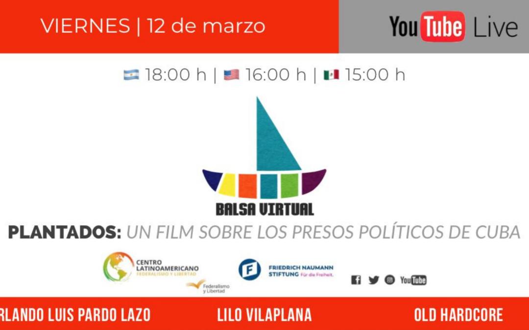 Balsa Virtual: Plantados, un film sobre los presos políticos en Cuba