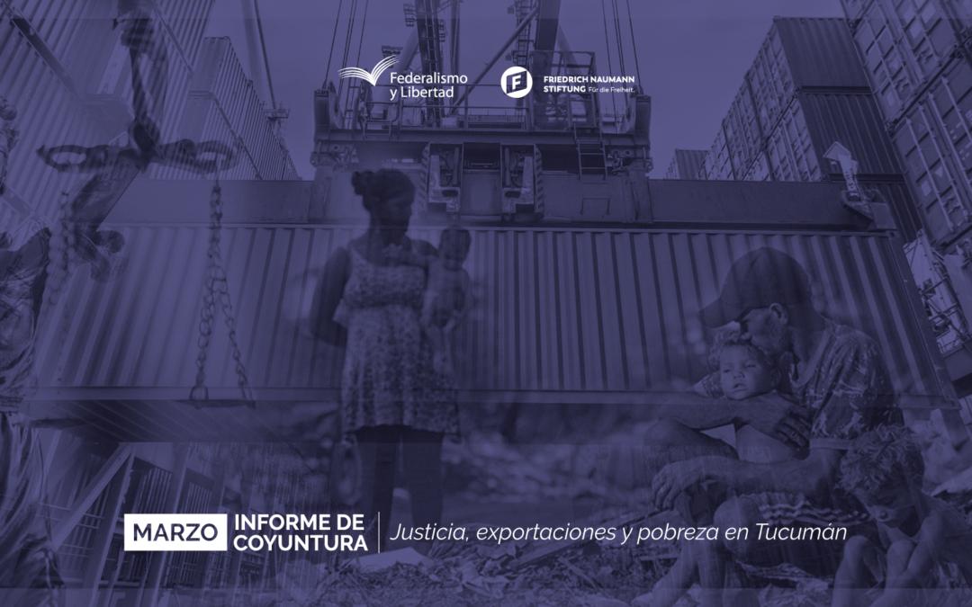 Informe de coyuntura: Justicia, exportaciones y pobreza en Tucumán