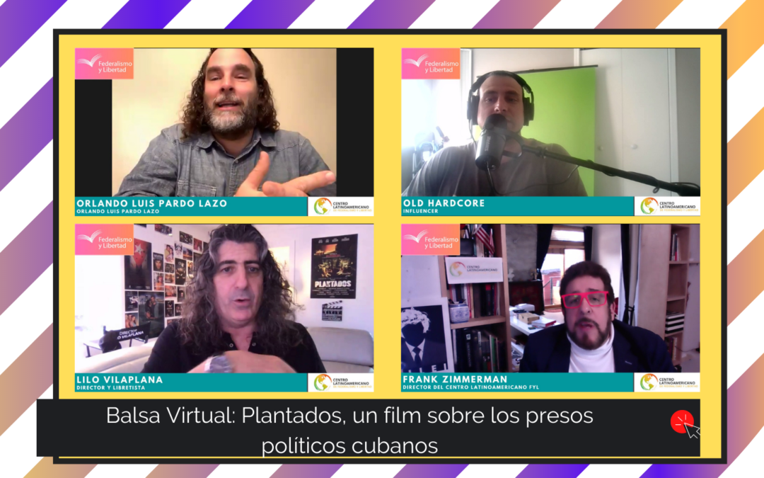 Balsa Virtual: Plantados, un film sobre los presos políticos cubanos