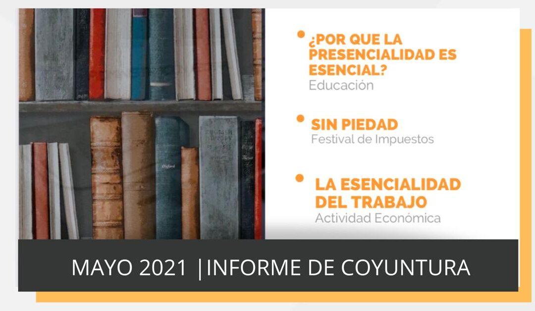 Informe de coyuntura | Mayo 2021: Presencialidad en las aulas, trabajos esenciales y el festival impositivo
