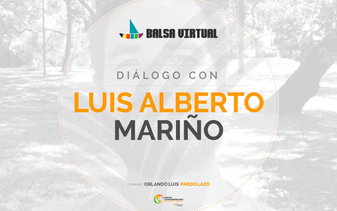 Balsa Virtual   Diálogo con Luis Alberto Mariño