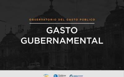Informe Observatorio del Gasto Público | Gasto Gubernamental